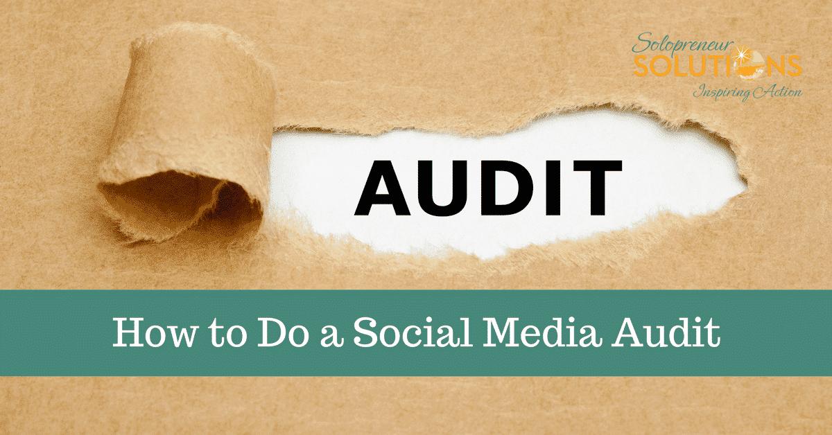 How to Do a Social Media Audit - Solopreneur Solutions, LLC