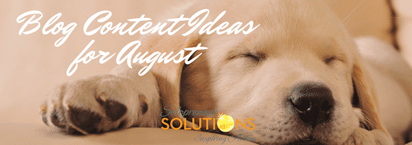 blog content ideas for august