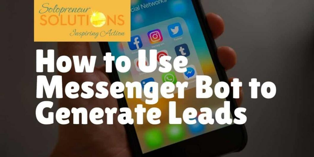How to Use Messenger Bot to Generate Leads