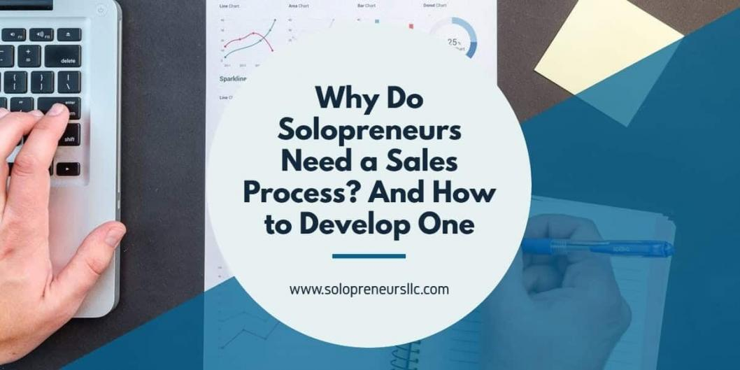 Why Do Solopreneurs Need a Sales Process_ And How to Develop One