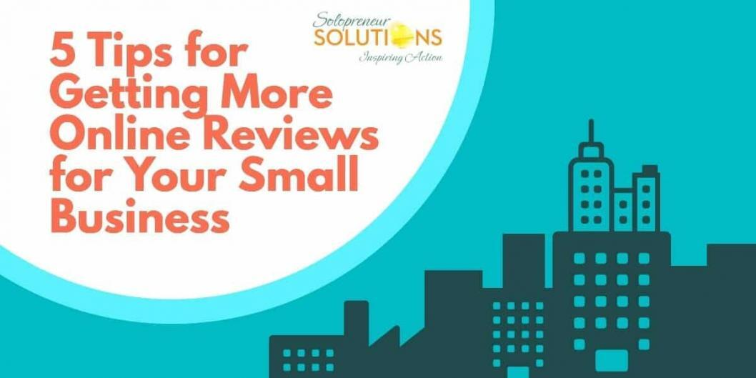 5 Tips for Getting More Online Reviews for Your Small Business