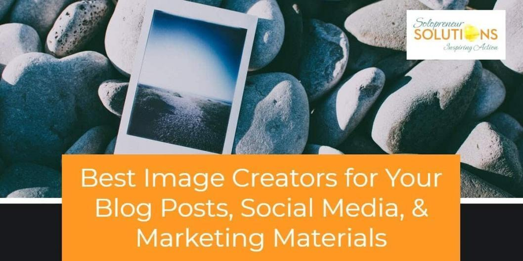 Best Image Creators for Your Blog Posts, Social Media, & Marketing Materials