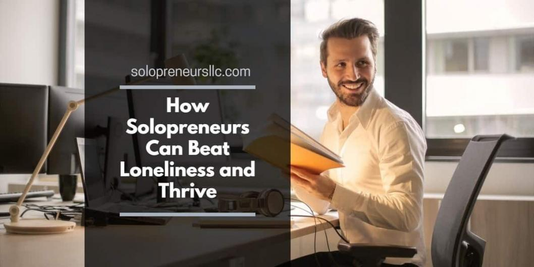 How Solopreneurs Can Beat Loneliness and Thrive