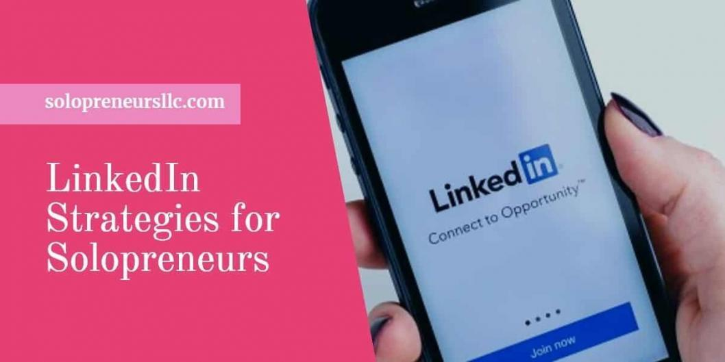 LinkedIn Strategies for Solopreneurs