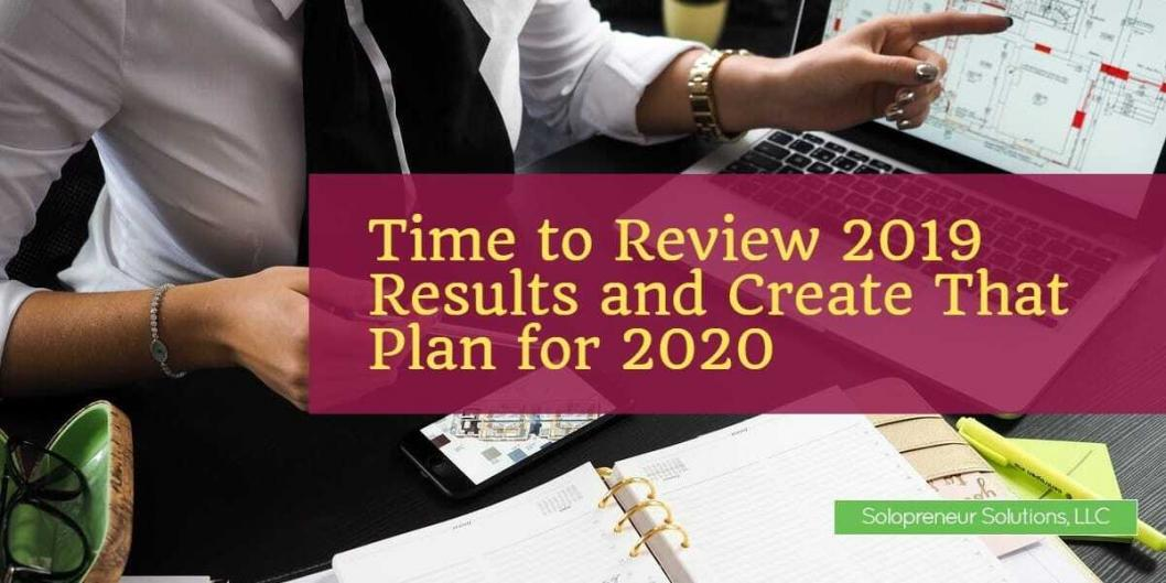 Time to Review 2019 Results and Create That Plan for 2020