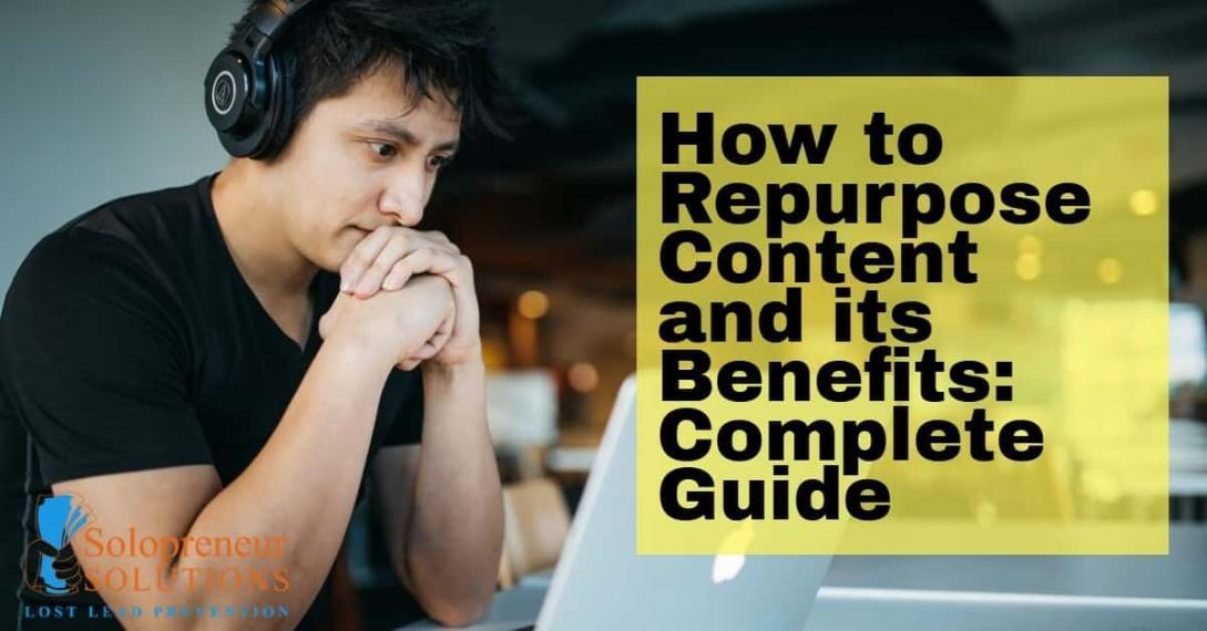 How to Repurpose Content & its Benefits: Complete Guide